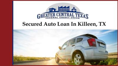 PPT - Secured Auto Loan In Killeen, TX PowerPoint Presentation - ID:7384710