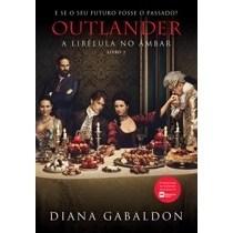 Livro - Outlander: a libélula no âmbar - Livro 2