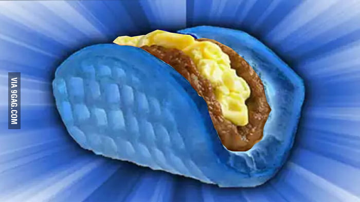 Introducing Taco Bell s new breakfast item blue waffle taco   9GAG Introducing Taco Bell  039 s new breakfast item blue waffle taco