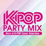 K-POP PARTY MIX ~Best of K-POP Cover Selection~