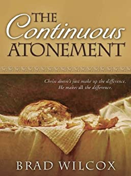 The Continuous Atonement by [Wilcox, Brad]