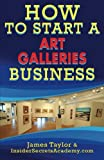 How To Start an Art Galleries Business