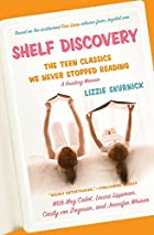 Shelf Discovery: The Teen Classics We Never Stopped Reading by Lizzie Skurnick