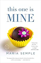 This One Is Mine: A Novel by  Maria Semple