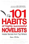101 Habits of Highly Successful Novelists: Insider Secrets from Top Writers