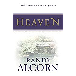 Heaven: Biblical Answers to Common Questions