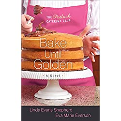 Bake Until Golden (The Potluck Catering Club)