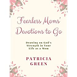 Fearless Moms' Devotions to Go