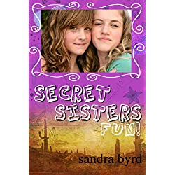 Secret Sisters Fun! 99 Super Things To Do With Your BFF