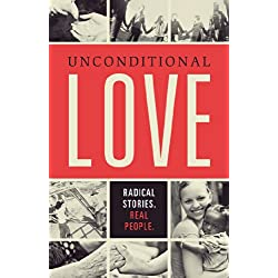 Unconditional Love: Radical Stories, Real People