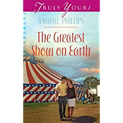 The Greatest Show on Earth (Truly Yours Digital Editions Book 1005)