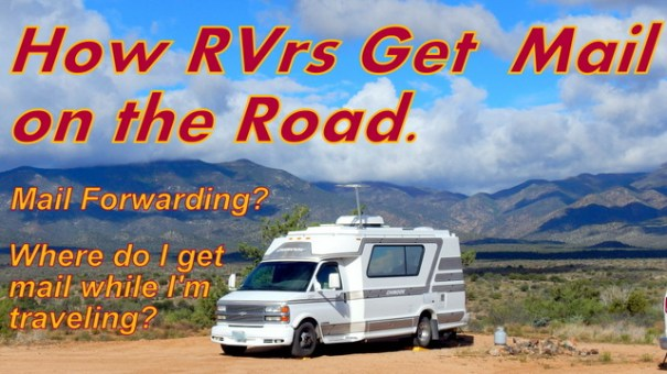 How a full-time nomad, van dweller or RVer gets his mail on the road using a Mail Forwarder.