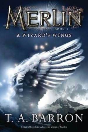 A Wizard's Wings (Merlin Saga, #5)