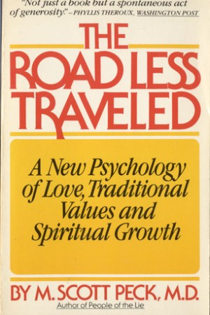 The Road Less Traveled: A New Psychology of Love, Traditional Values and Spiritual Growth pdf books