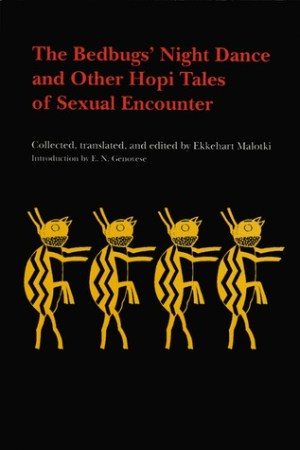 The Bedbugs Night Dance and Other Hopi Tales of Sexual Encounter