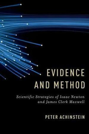 Evidence and Method Scientific Strategies of Isaac Newton and James Clerk Maxwell