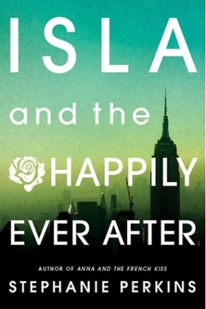 Isla and the Happily Ever After (Anna and the French Kiss, #3) pdf books