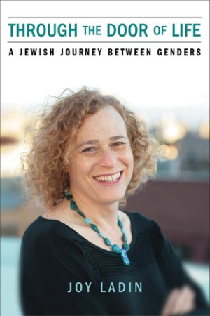 Through the Door of Life: A Jewish Journey between Genders