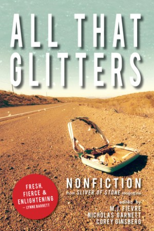 All That Glitters A Sliver of Stone Nonfiction Anthology
