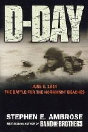 D Day June The Battle for the Normandy Beaches