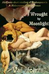 Wrought by Moonlight