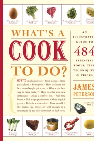 What s a Cook to Do An Illustrated Guide to Essential Tips Techniques and Tricks