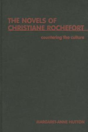 Countering The Culture The Novels of Christiane Rochefort