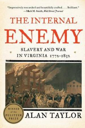 The Internal Enemy: Slavery and War in Virginia, 1772-1832