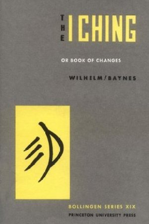 The I Ching or Book of Changes