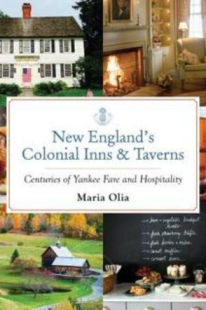 New England's Colonial Inns & Taverns: Centuries of Yankee Fare and Hospitality pdf books