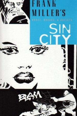 Sin City, Vol. 6: Booze, Broads, and Bullets (Sin City, #6)