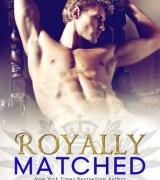 Royally Matched (Royally, #2)