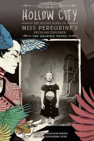 Hollow City Miss Peregrine s Peculiar Children Graphic Novels