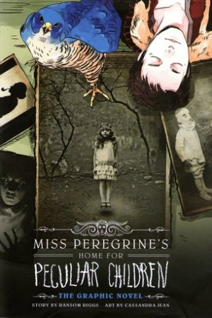 Miss Peregrine s Home for Peculiar Children The Graphic Novel Miss Peregrine s Peculiar Children Graphic Novels