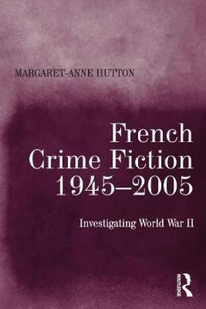 French Crime Fiction Investigating World War II