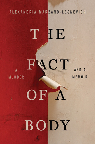 The Fact of a Body  A Murder and a Memoir by Alexandria Marzano     32076678