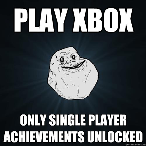 forever alone xbox