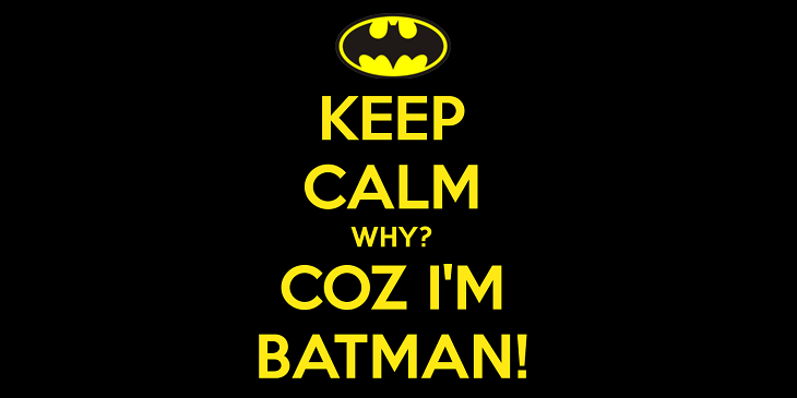 keep-calm-why-coz-i-m-batman