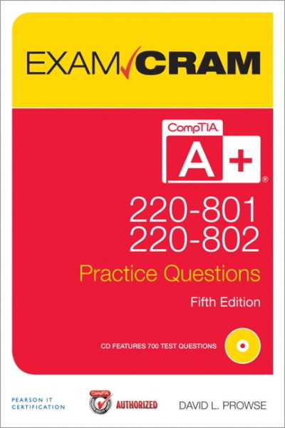 Pearson Education - CompTIA A+ 220-801 and 220-802 Practice Questions Exam Cram