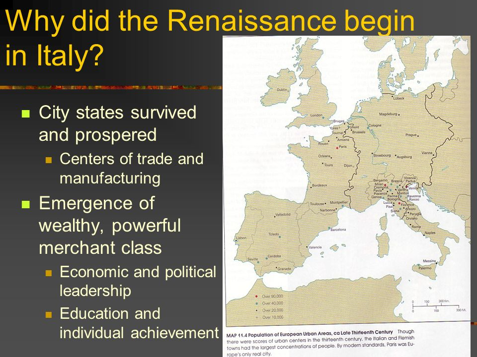 The Italian Renaissance Begins mid 1300s     Why did the Renaissance     2 Why