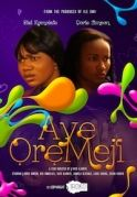 Aye Ore Meji on iROKOtv - Nollywood
