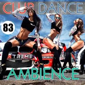 Club Dance Ambience Vol.83 - 2016 Mp3 indir