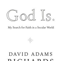 God Is: My Search for Faith in a Secular World