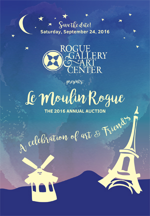 June 2016 Announcements from Rogue Gallery : Save the date for Rogue Gallery & Art Center's 2016 Auction