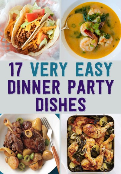 17 Easy Recipes For A Dinner Party