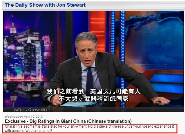 Jon Stewart's 'The Daily Show' posts 2013 April 10 clip with Chinese translation and joke about Westerners smelling like cheese.