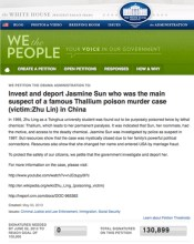 "A petition on the White House ""We the People"" website seeking to deport Jasmine Sun (Sun Wei), the main suspect in the famous Zhu Lin thallium poisoning case in China."