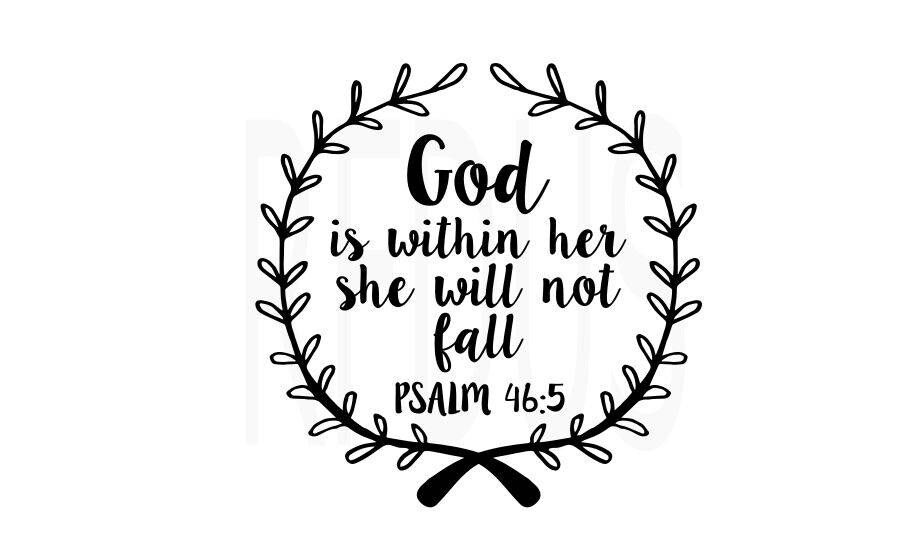 god is within her she will not fall psalm 46:5 SVG Cricut