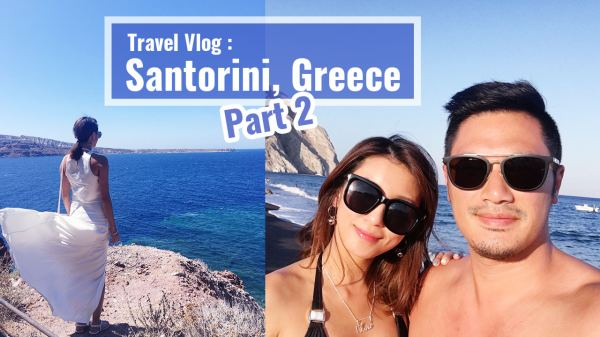 <影音>希臘之旅Travel Vlog:Santorini, Greece – part 2