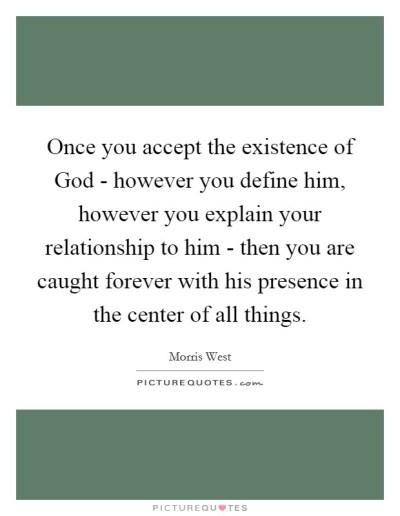 Once you accept the existence of God - however you define him,... | Picture Quotes